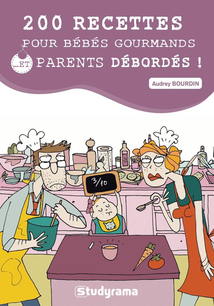 Mon livre : 200 recettes pour bébés gourmands (et parents débordés) livres enfants 18 mois bebe sucre bebe sale