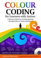 Colour Coding for Learners with Autism: A Resource Book for Creating Meaning through Colour at Home…