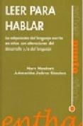 leer para hablar: la adquisicion del lenguaje escrito en niños co n alteraciones del desarrollo y/o del lenguaje-marc monfort-adoracion juarez sanchez-9788493362805