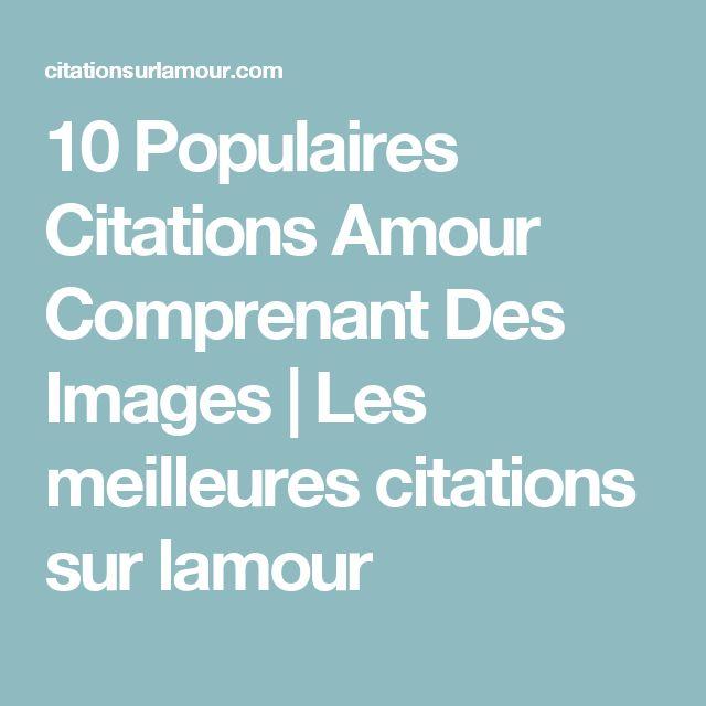 10 Populaires Citations Amour Comprenant Des Images | Les meilleures citations sur lamour