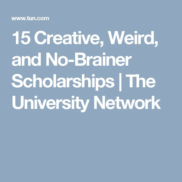 15 Creative, Weird, and No-Brainer Scholarships | The University Network