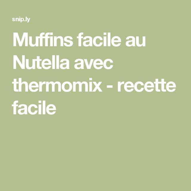 Muffins facile au Nutella avec thermomix - recette facile