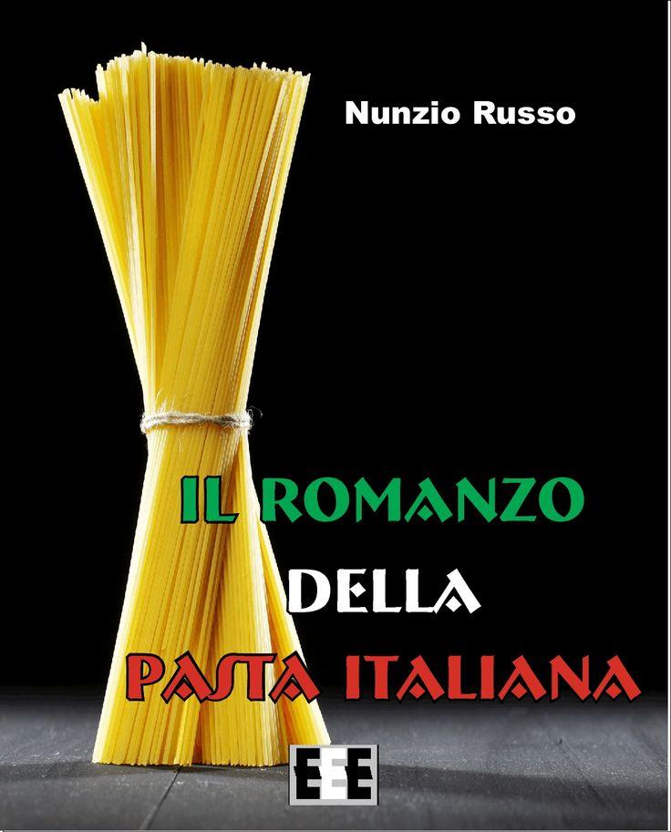 Nunzio Russo, Il Romanzo della Pasta Italiana, un bel libro illustrato con documenti d'epoca e marchi originali, che racconta come la pasta italiana sia nata in Sicilia. EEE-book http://www.edizioniesordienti.com