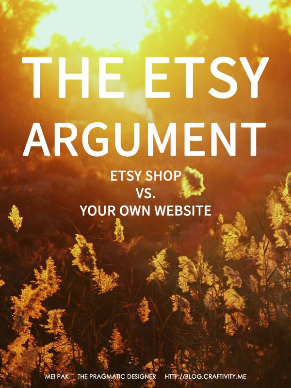 The Etsy Argument: having an Etsy shop vs your own website