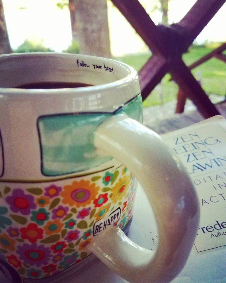 My morning #view. Love this mug! #followyourheart #behappy ...