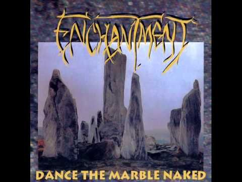ENCHANTMENT - Dance the Marble Naked ◾ (album 1994, UK death/doom metal)