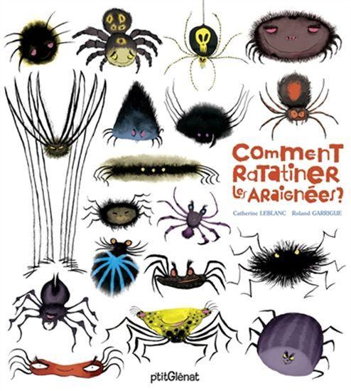 Comment ratatiner les araignées ? - CATHERINE LEBLANC - ROLAND GARRIGUE