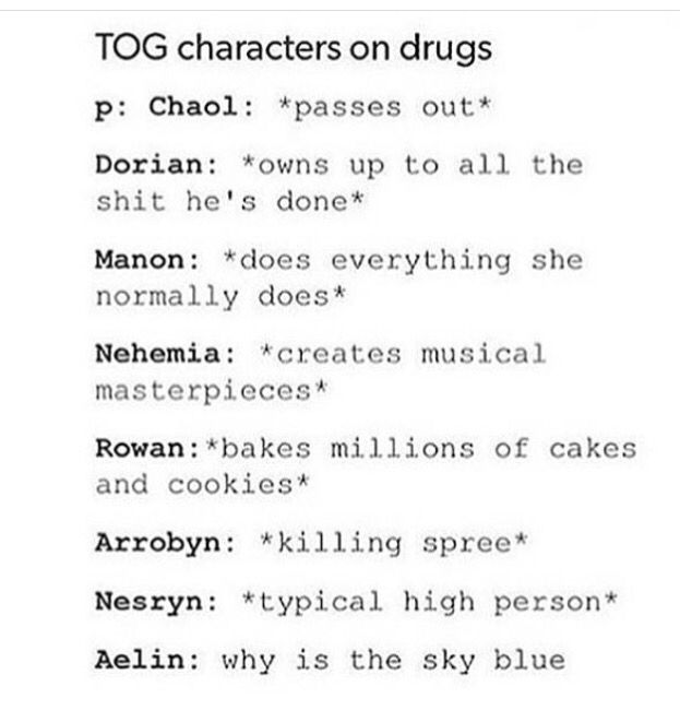 I feel like rowan would be Terrible at baking, even without the drugs, and would be doing it purely for aelin