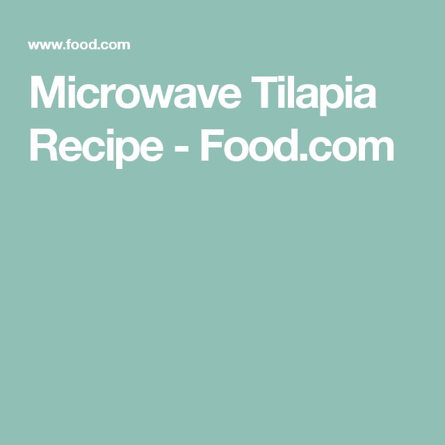 Best 25 microwave tilapia recipe ideas on pinterest high microwave tilapia forumfinder Image collections