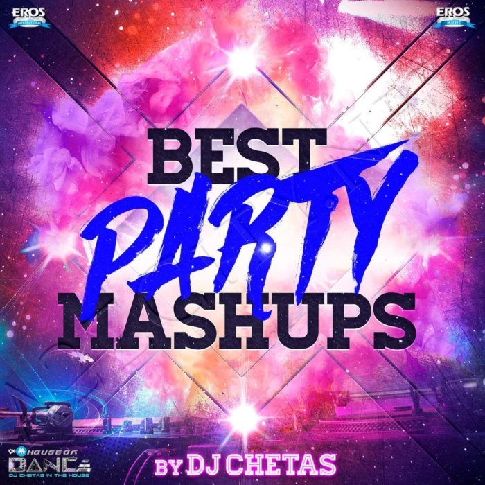 Best Party Mashups (By DJ Chetas) M4A | Bollywood party