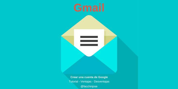 """Cómo crear una cuenta Gmail de Google """"Ventajas y desventajas"""""""