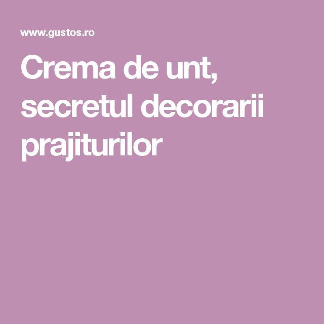 Crema de unt, secretul decorarii prajiturilor
