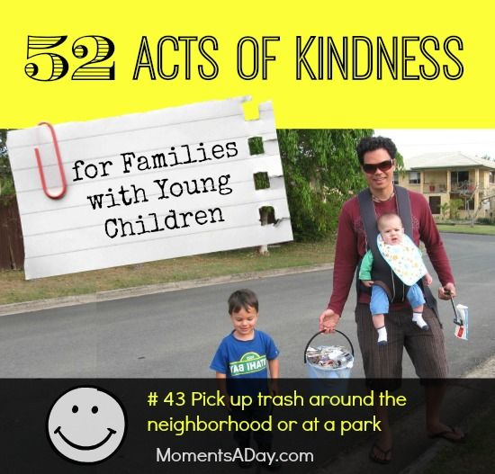 52 Acts of Kindness - # 43 Pick up trash around the neighborhood or at a park - lots of really doable ideas on this list.