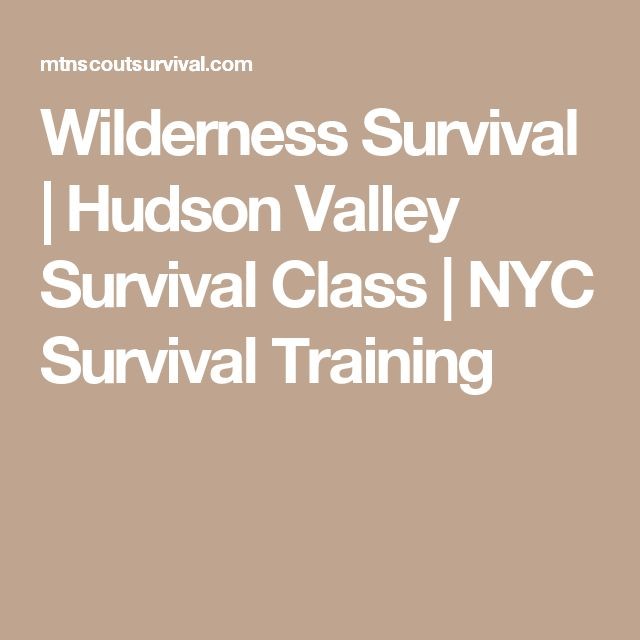Wilderness Survival | Hudson Valley Survival Class | NYC Survival Training