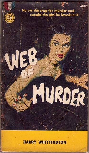 pinterest.com/fra411 #pulp 'Web of Murder' - pulp art by Harry Whittington, 1958
