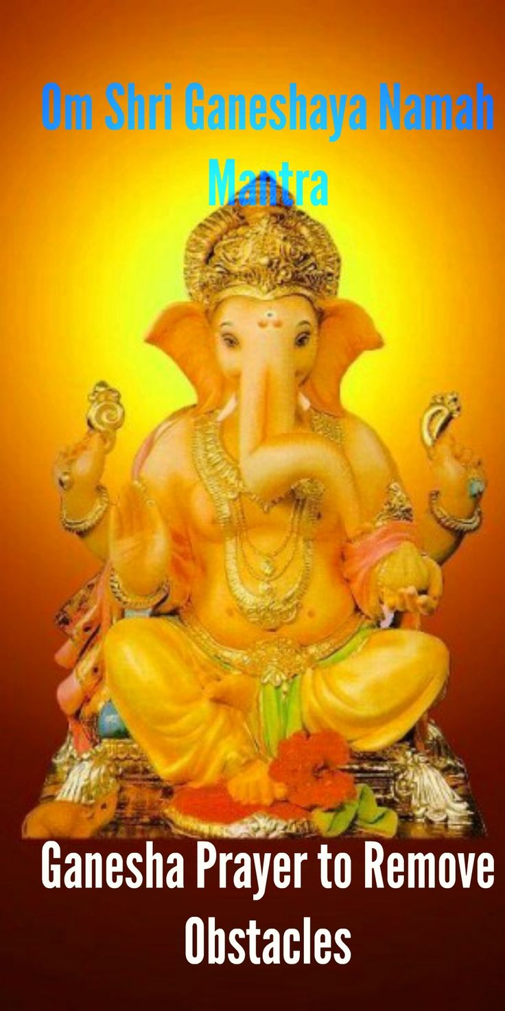 Om Shri Ganeshaya Namah Mantra Meaning – Ganesha Prayer to ...