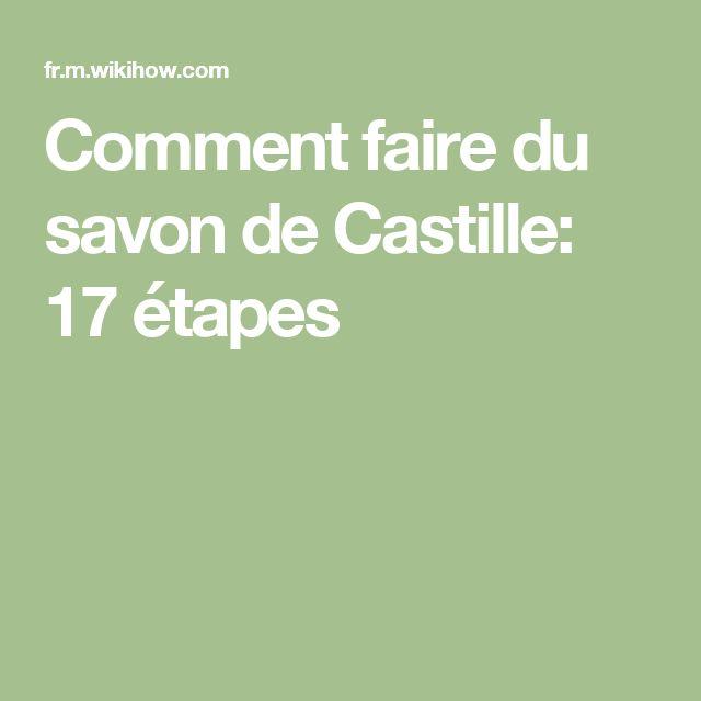Comment faire du savon de Castille: 17 étapes