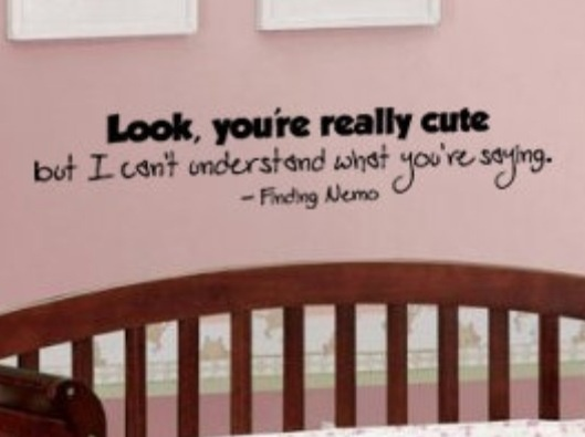 Finding Nemo quote over the baby crib. haha love it!