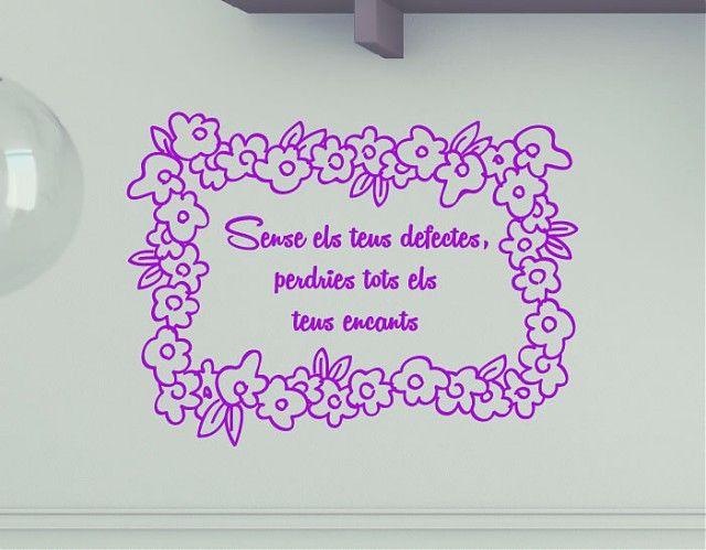 . Vinilo Decorativo Frases en catalán Sense els teus defectes, perdries tots els teus encants 03579