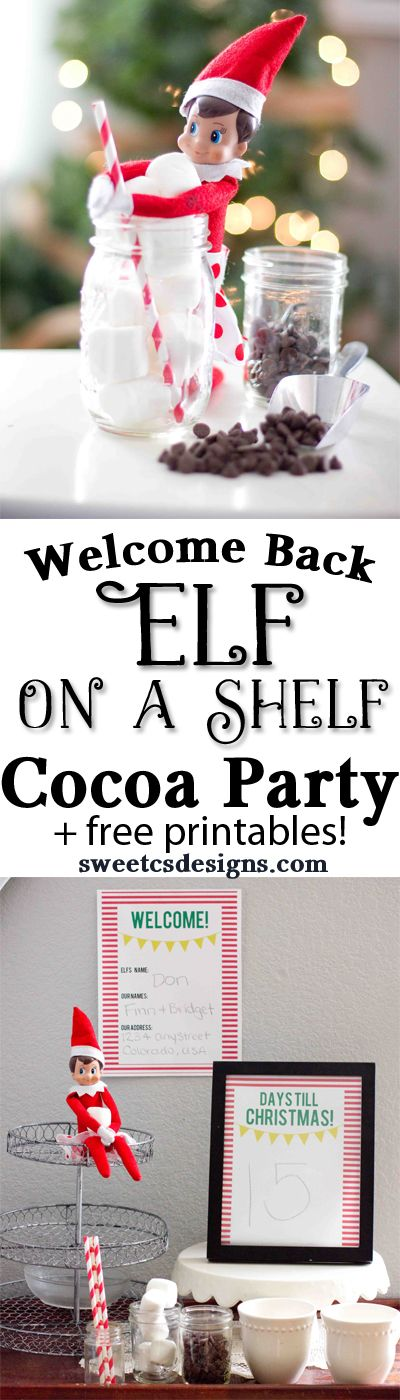 Welcome Elf on a Shelf with a Cocoa Party and Printables- tons of ideas to welcome back your elf on a shelf in December with a fun hot cocoa party!