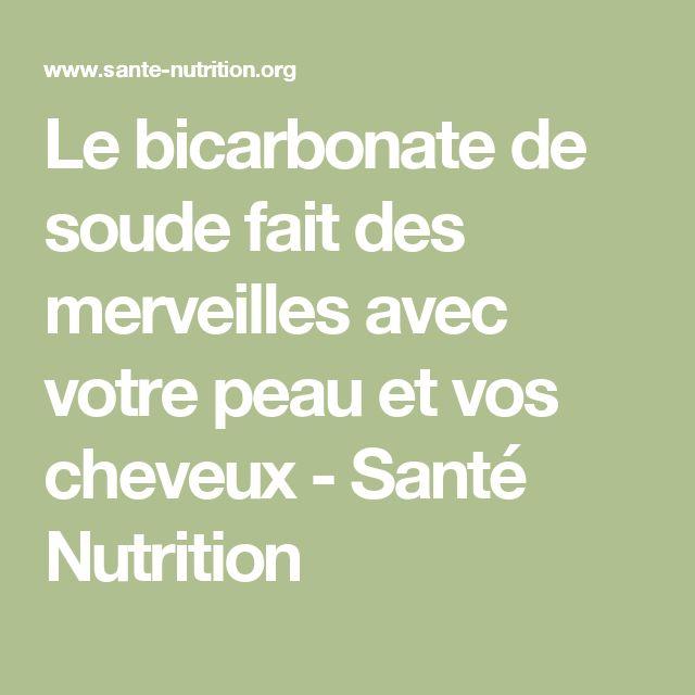 Le bicarbonate de soude fait des merveilles avec votre peau et vos cheveux - Santé Nutrition