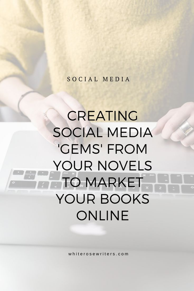 Creating Social Media Gems from Your Novels - Social Media Marketing For Authors