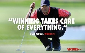 Tiger Woods is back on top of the golf world and Nike claims that winning takes care of everything with their latest ad.