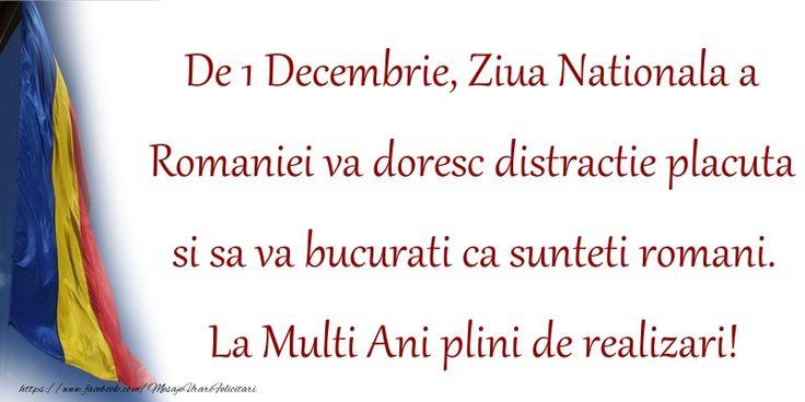 De 1 Decembrie, Ziua Nationala a Romaniei va doresc distractie placuta si sa va bucurati ca sunteti romani. La Multi Ani plini de realizari!