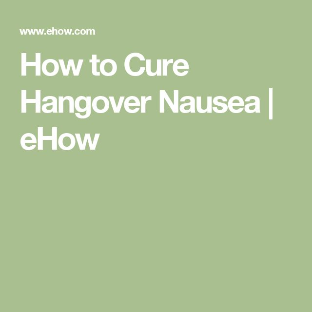 How to Cure Hangover Nausea | eHow