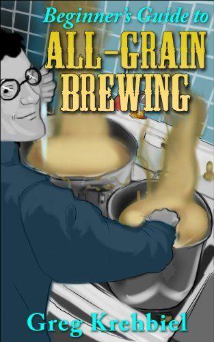 Beginner's Guide to All-Grain Brewing by Greg Krehbiel, http://www.amazon.com/gp/product/B00JMO2TI6/ref=as_li_tl?ie=UTF8&camp=1789&creative=390957&creativeASIN=B00JMO2TI6&linkCode=as2&tag=vilvie-20&linkId=AGPJJIQQNS6XAM2N