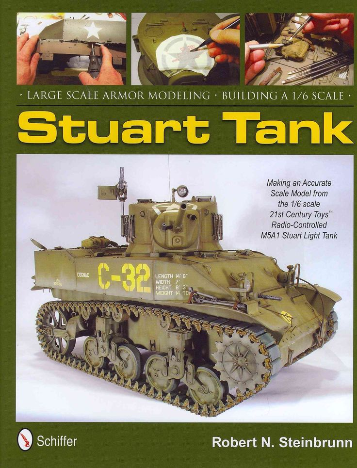 Scale Armor Modeling: Building a 1/6 Scale Stuart Tank: Making an Accurate Scale Model from the 1/6 Scale 2...