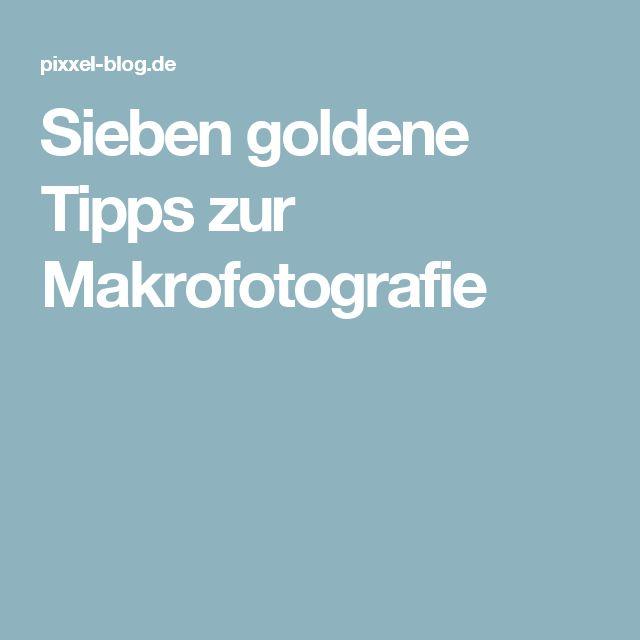 Sieben goldene Tipps zur Makrofotografie