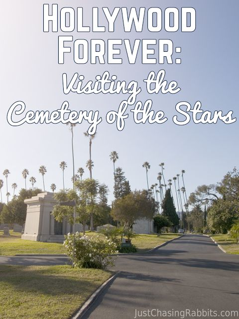 Hollywood Forever: Visiting the Cemetery of the Stars | Just Chasing Rabbits