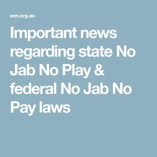Important news regarding state No Jab No Play & federal No Jab No Pay laws