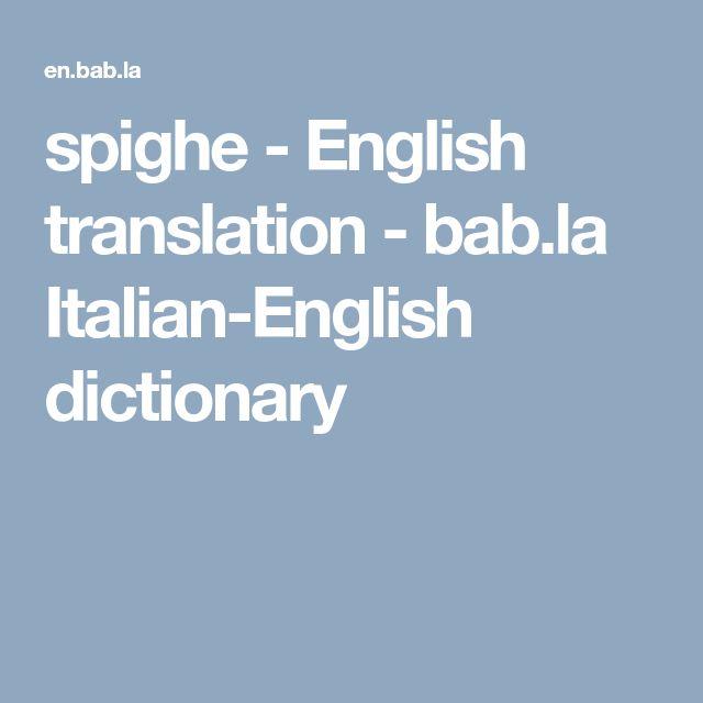 spighe - English translation - bab.la Italian-English dictionary