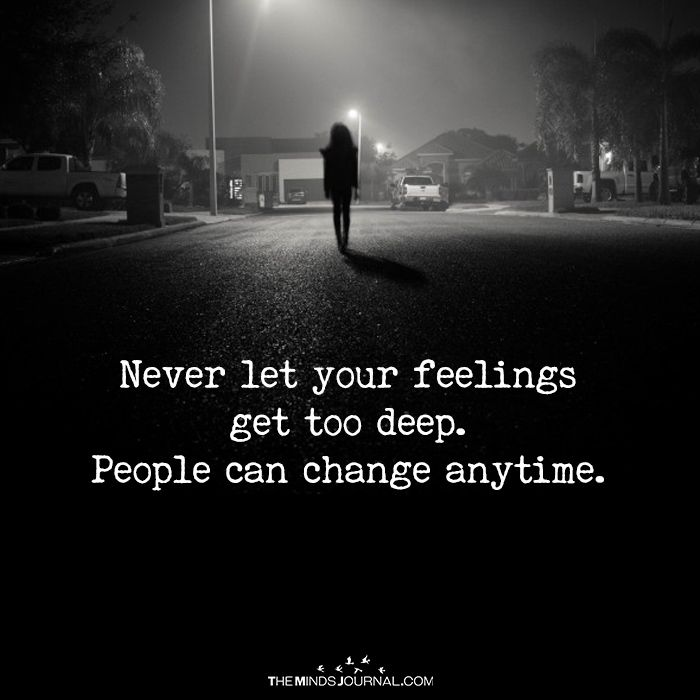Never Let Your Feelings Get Too Deep - https://themindsjournal.com/never-let-feelings-get-deep/