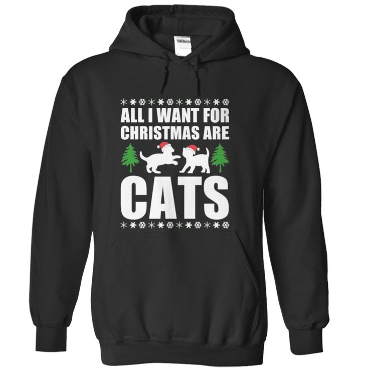 All I Want For Christmas Are Cats, Order HERE ==> https://sunfrog.com/All-I-Want-For-Christmas-Are-Cats-Black-Hoodie.html?52686, Please tag & share with your friends who would love it , #xmasgifts #christmasgifts #jeepsafari
