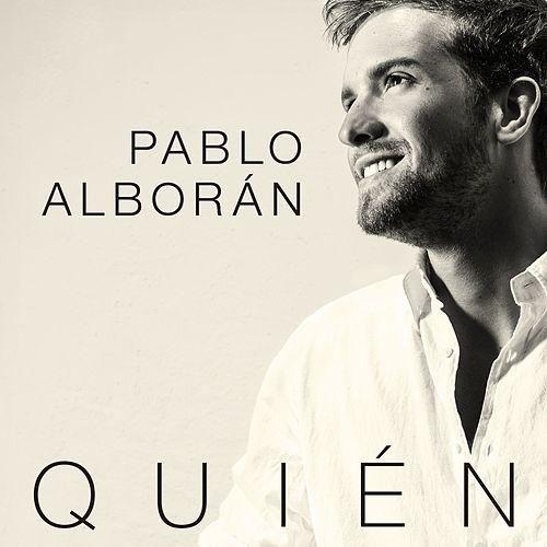 Pablo Alboran: Quién (CD Single) - 2013.