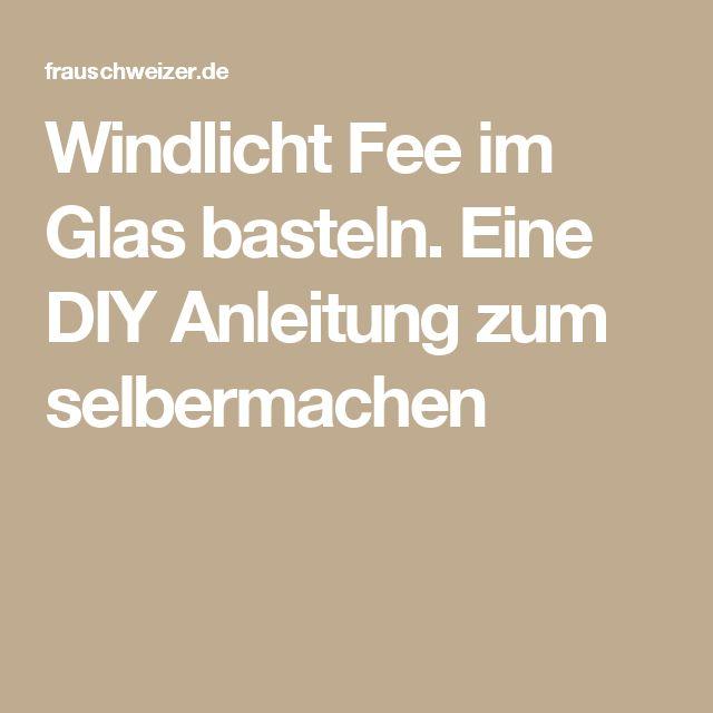 Windlicht Fee im Glas basteln. Eine DIY Anleitung zum selbermachen