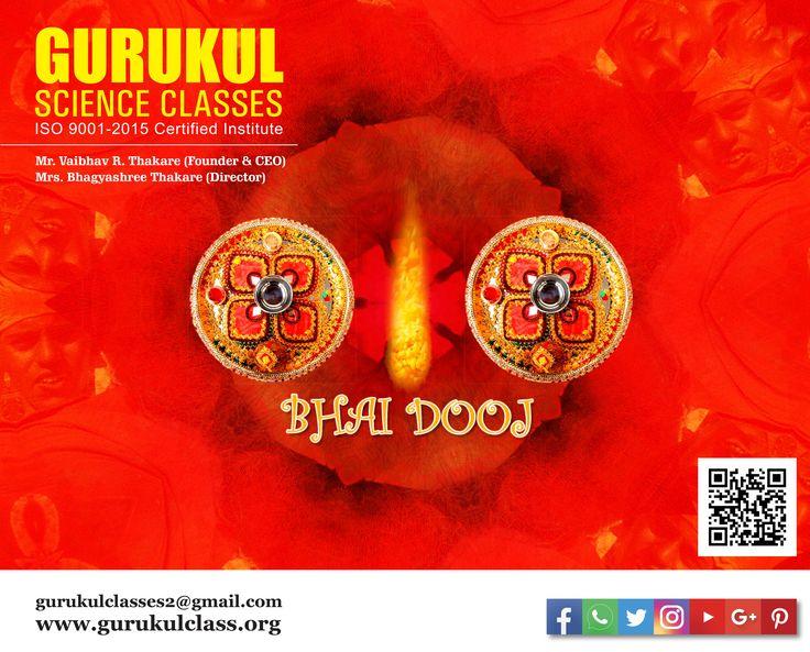#GURUKULSCIENCECLASSES Wish you a happy #Bhaidooj Kalyan Branch (H.O) : 2203922 I 2300632