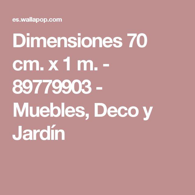 Dimensiones 70 cm. x 1 m. - 89779903 - Muebles, Deco y Jardín