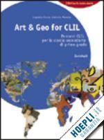 ART & GEO FOR CLIL. PERCORSI CLIL PER LA SCUOLA SECONDARIA DI PRIMO GRADO