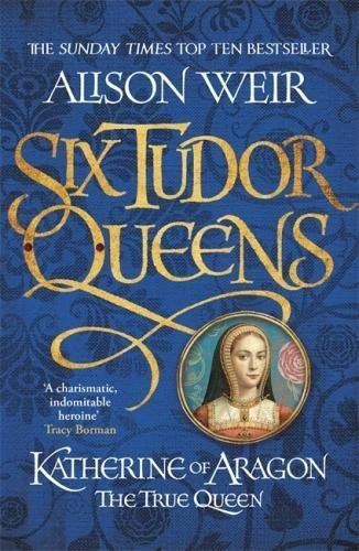 'Katherine of Aragon: The True Queen' by bestselling historian Alison Weir, author of 'The Lost Tudor Princess', is the first in a spellbinding six novel series about Henry VIII's Queens.