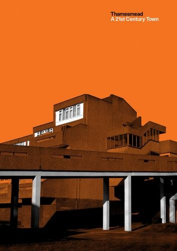 Peter Chadwick / series of posters about Thamesmead, the London town built in the 1960s and 70s to re-house families living in cramped Victorian slums