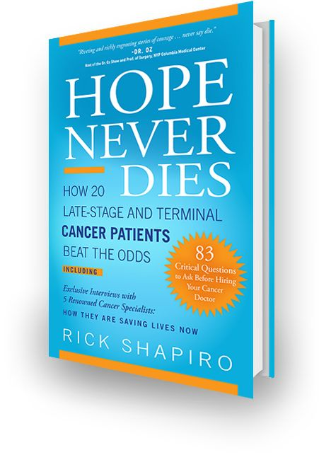 Home - Hope Never Dies  Compelling cases of TERMINAL CANCER that BEAT THE ODDS.  A Must-Have for anyone with a diagnosis of #cancer #latestagecancer #terminalcancer #cancersucks #cancersurvivor #cancerian #survivor #alternative #healthcare