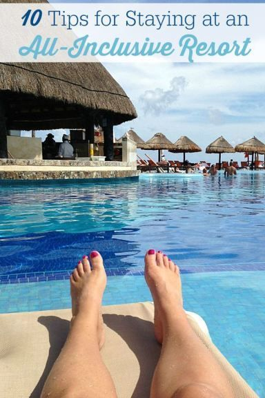 10 Tips for Staying at an All-Inclusive Resort - Before you book your next vacation, make sure to read these travel tips!