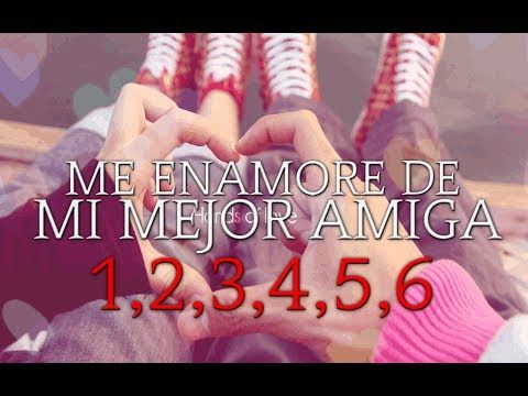 Me Enamore De Mi Mejor Amiga ♥ (1,2,3,4,5,6) / Mix Rap Romantico 2017 - Jhobick Zamora FT Mercedes - YouTube