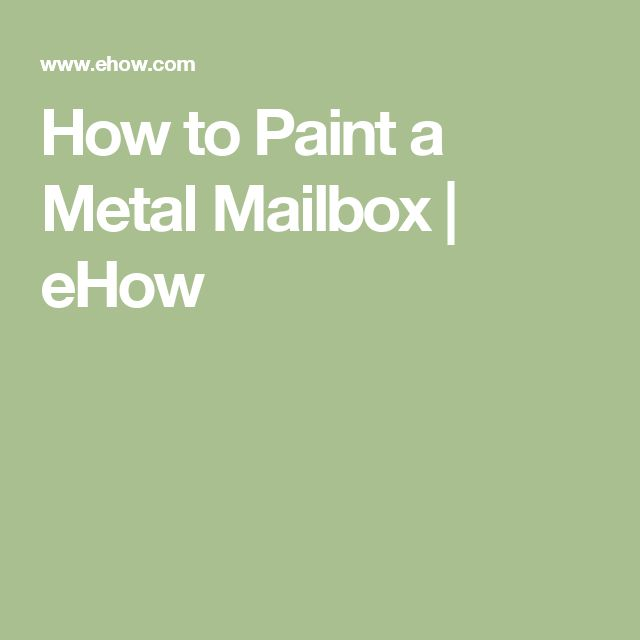 How to Paint a Metal Mailbox | eHow                              …                                                                                                                                                                                 More