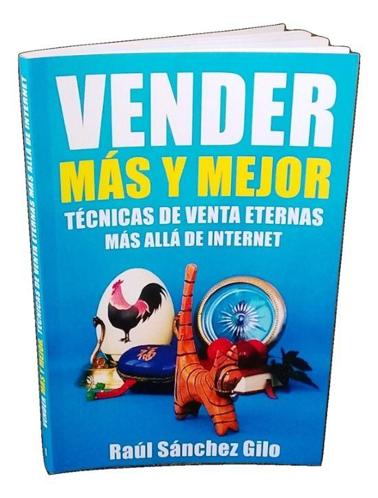 """Desde hoy, el libro """"Vender Más y Mejor: Técnicas de Venta Eternas más allá de Internet""""de Raúl Sánchez Gilo ya está disponible en formato ebook en las tiendas online más grandes del mundo: Google…"""