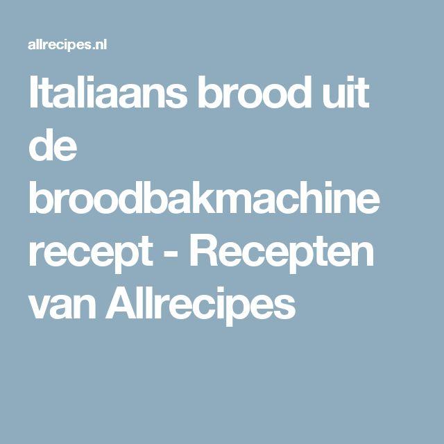 Italiaans brood uit de broodbakmachine recept - Recepten van Allrecipes